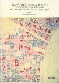 Danni di guerra a Torino: distruzione e ricostruzione dell'immagine nel centro della città
