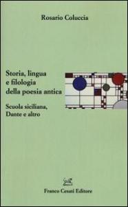 Storia, lingua e filologia della poesia antica
