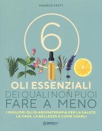 6 oli essenziali dei quali non puoi fare a meno