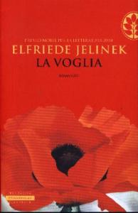 La voglia / Elfried Jelinek ; traduzione di Rossana Sarchielli