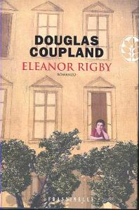 Eleanor Rigby / Douglas Coupland ; traduzione di Loretta Colosio