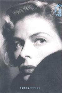 Ingrid Bergman / Charlotte Chandler ; traduzione di Andrea Plazzi e Cristina Volpi