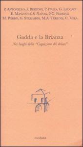 Gadda e la Brianza : nei luoghi della Cognizione del dolore / P. Antonello ...[et al.] ; a cura di Mario Porro