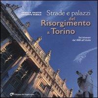 Strade e palazzi del Risorgimento a Torino