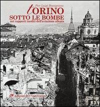 Torino sotto le bombe nei rapporti inediti dell'aviazione alleata