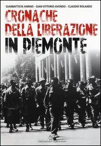 Cronache della Liberazione in Piemonte