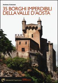 35 borghi imperdibili della Valle d'Aosta / Stefano Camanni