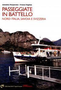 Passeggiate in battello : [Nord Italia, Savoia e Svizzera] / Annalisa Porporato, Franco Voglino