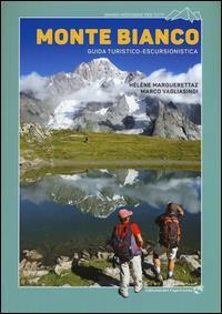 Monte Bianco : guida turistico-escursionistica / Hélène Marguerettaz, Marco Vagliasindi