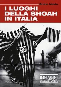 I luoghi della Shoah in Italia / Bruno Maida
