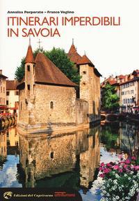 Itinerari imperdibili in Savoia