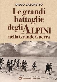 Le grandi battaglie degli Alpini