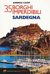 35 borghi imperdibili : Sardegna / Andrea Carpi