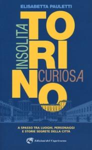 Torino insolita e curiosa