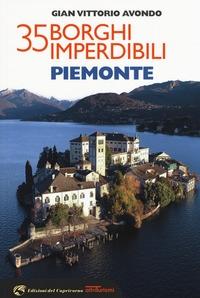 35 borghi imperdibili. Piemonte / Gian Vittorio Avondo