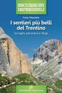 I sentieri più belli del Trentino: tra laghi panorami e rifugi