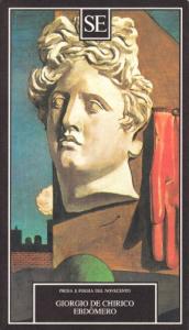 Ebdòmero / Giorgio De Chirico; con uno scritto di Jole De Sanna e una nota di Paolo Picozza