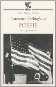 Poesie / Lawrence Ferlinghetti ; introduzione di Roberto Sanesi ; traduzioni di Romano Giachetti e Bruno Marcer