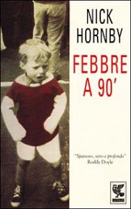 Febbre a 90' / Nick Hornby ; traduzione di Federica Pedrotti e Laura Willis