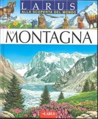 La montagna / ideazione [di] E. Beaumont ; testo [di] P. Lefèvre ; illustrazioni [di] C. Antinori ... [et al.] ; traduzione [di] Silvia Randasi