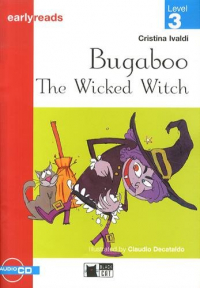 Bugaboo. The Wicked Witch