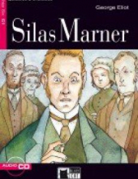 Silas Marner / George Eliot ; retold by Maud Jackson ; activities by Justin Rainey