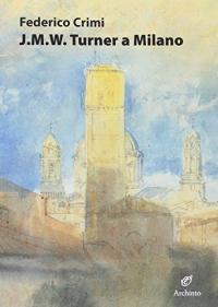 J.M.W. Turner a Milano