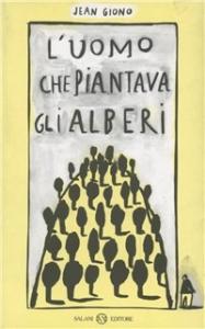 L'uomo che piantava gli alberi / Jean Giono ; presentazione di Franco Tassi ; con una nota sull'autore di Leopoldo Carra ; illustrazioni di Simona Mulazzani