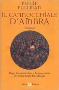 Il cannocchiale d'ambra. Queste oscure materie, libro terzo / Philip Pullman ; traduzione di Francesco Bruno