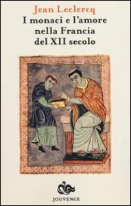 I monaci e l'amore nella Francia del XII secolo