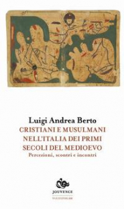 Cristiani e musulmani nell'Italia dei primi secoli del Medioevo