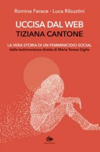 Uccisa dal web: Tiziana Cantone