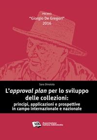 L'approval plan per lo sviluppo delle collezioni: principi, applicazioni e prospettive in campo internazionale e nazionale