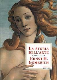 La storia dell'arte / raccontata da Ernst H. Gombrich ; traduzione di Maria Luisa Spaziani