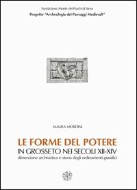 Le forme del potere in Grosseto nei secoli 12.-14.