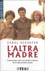 L' altra madre / Carol Schaefer ; traduzione di Maddalena Togliani