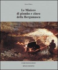 Le miniere di piombo e zinco della bergamasca