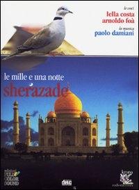Sherazade [Audioregistrazione] : le mille e una notte / riduzione e adattamento di Enzo Sicchio ; le voci Lella Costa, Arnoldo Foà ; la musica Paolo Damiani