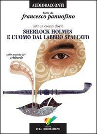 Sherlock Holmes e l'uomo dal labbro spaccato