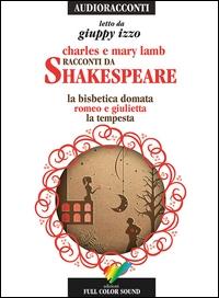 Racconti da Shakespeare [Audioregistrazione] / Charles e Mary Lamb ; letto da Giuppy Izzo