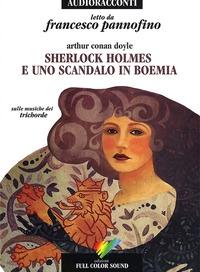 Sherlock Holmes e uno scandalo in Boemia letto da Francesco Pannofino :  Audiolibro :  CD Audio