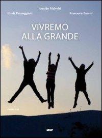Vivremo alla grande / Armido Malvolti, Linda Parmeggiani, Francesco Baroni