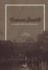 Ermanno Stradelli: un grande esploratore dimenticato