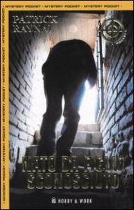 Nato da figlio sconosciuto / Patrick Raynal ; traduzione di Sabina Macchiavelli