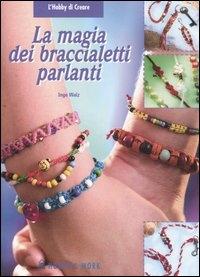 La magia dei braccialetti parlanti