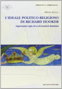 L' ideale politico-religioso di Richard Hooker: supremazia regia ed ecclesiastical dominion