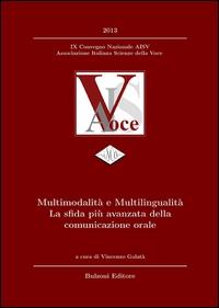 Multimodalità e multilingualità: la sfida più avanzata della comunicazione orale