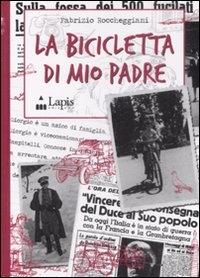 La bicicletta di mio padre / Fabrizio Roccheggiani ; illustrazioni di Lorenzo Terranera