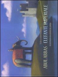 Abul Abbas elefante imperiale / Teresa Buongiorno ; illustrato da Gianni De Conno