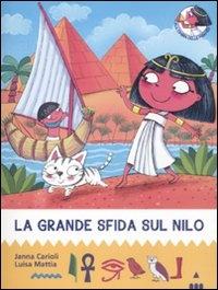 La grande sfida sul Nilo / Janna Carioli, Luisa Mattia ; illustrato da Barbara Bongini